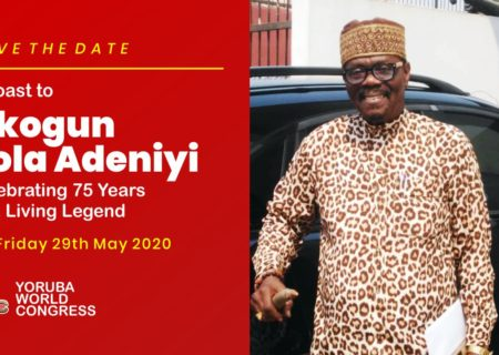Save the Date - A toast to Akogun Tola Adeniyi - Yoruba World Congress